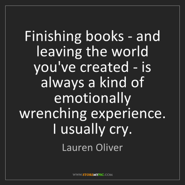 Lauren Oliver: Finishing books - and leaving the world you've created...