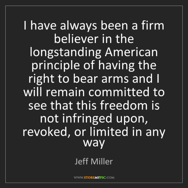 Jeff Miller: I have always been a firm believer in the longstanding...