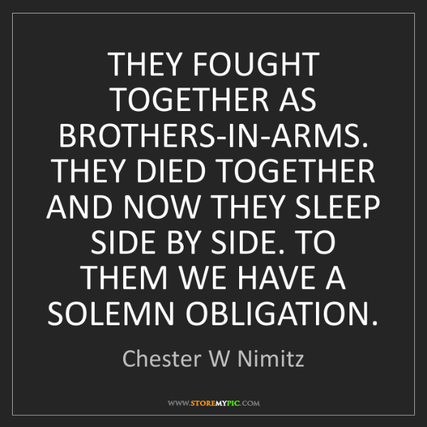 Chester W Nimitz: THEY FOUGHT TOGETHER AS BROTHERS-IN-ARMS. THEY DIED TOGETHER...