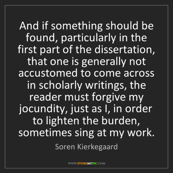 Soren Kierkegaard: And if something should be found, particularly in the...