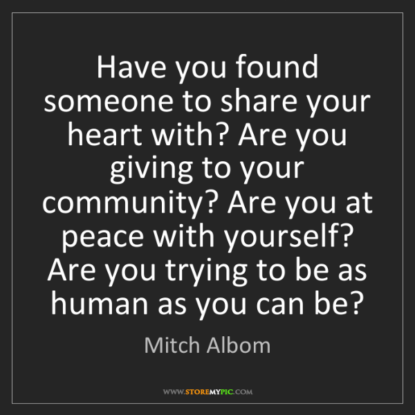 Mitch Albom: Have you found someone to share your heart with? Are...