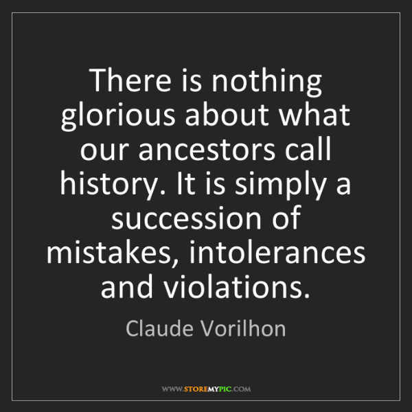 Claude Vorilhon: There is nothing glorious about what our ancestors call...