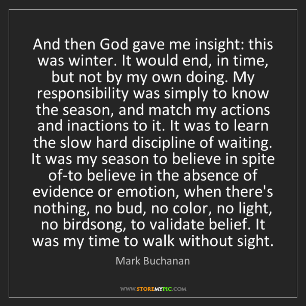 Mark Buchanan: And then God gave me insight: this was winter. It would...