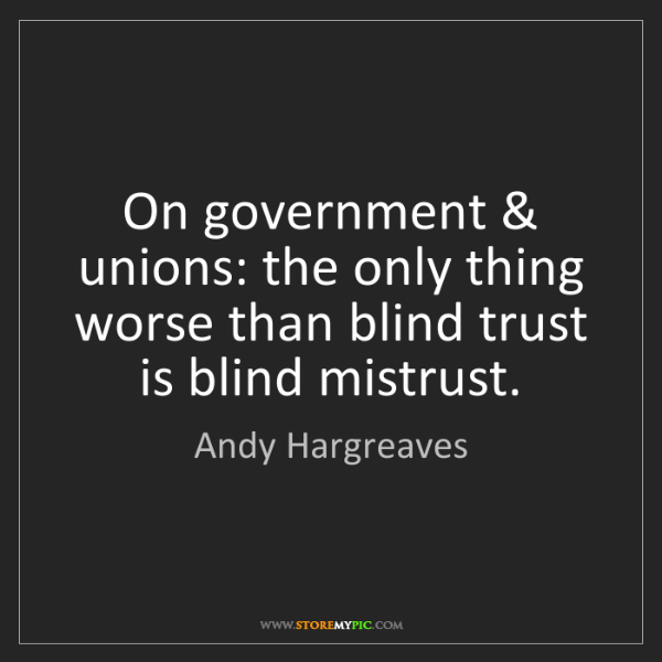 Andy Hargreaves: On government & unions: the only thing worse than blind...