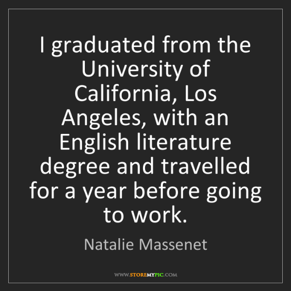 Natalie Massenet: I graduated from the University of California, Los Angeles,...