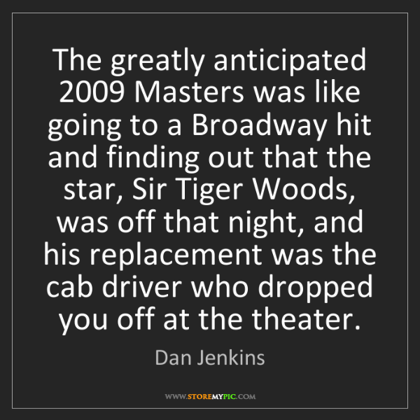 Dan Jenkins: The greatly anticipated 2009 Masters was like going to...