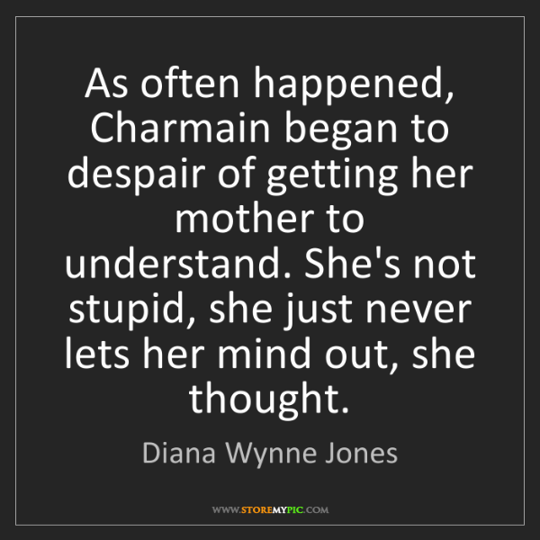 Diana Wynne Jones: As often happened, Charmain began to despair of getting...