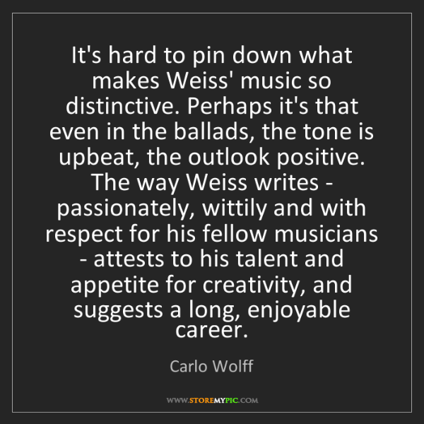 Carlo Wolff: It's hard to pin down what makes Weiss' music so distinctive....