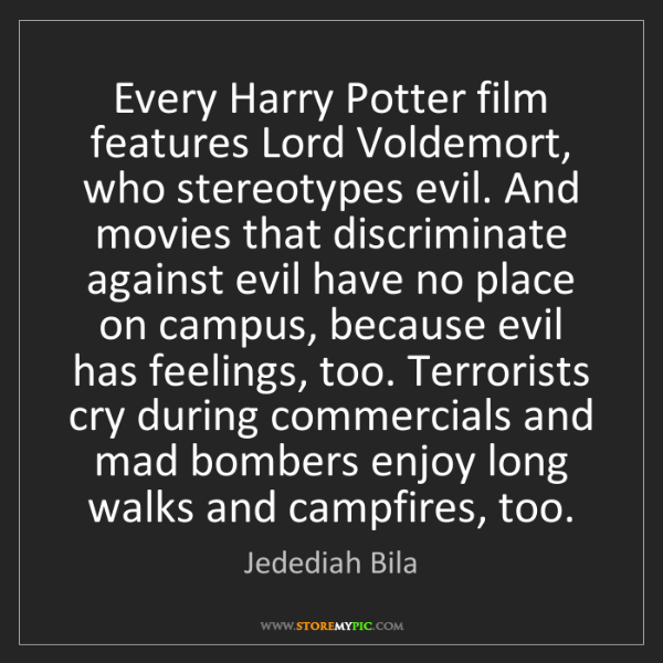 Jedediah Bila: Every Harry Potter film features Lord Voldemort, who...
