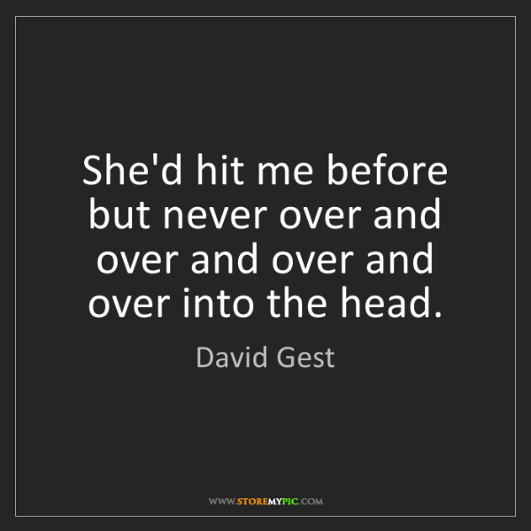 David Gest: She'd hit me before but never over and over and over...