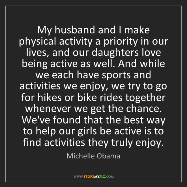 Michelle Obama: My husband and I make physical activity a priority in...