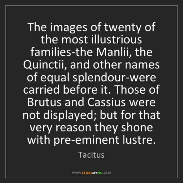 Tacitus: The images of twenty of the most illustrious families-the...