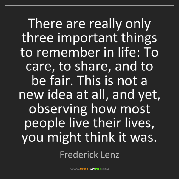 Frederick Lenz: There are really only three important things to remember...