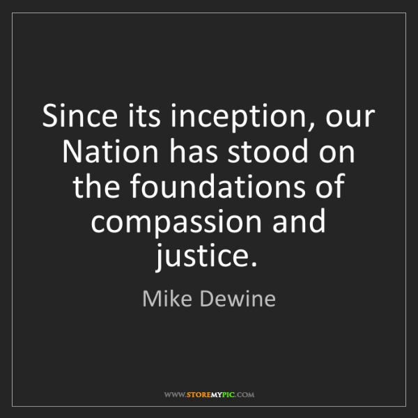 Mike Dewine: Since its inception, our Nation has stood on the foundations...