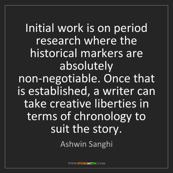 Ashwin Sanghi: Initial work is on period research where the historical...
