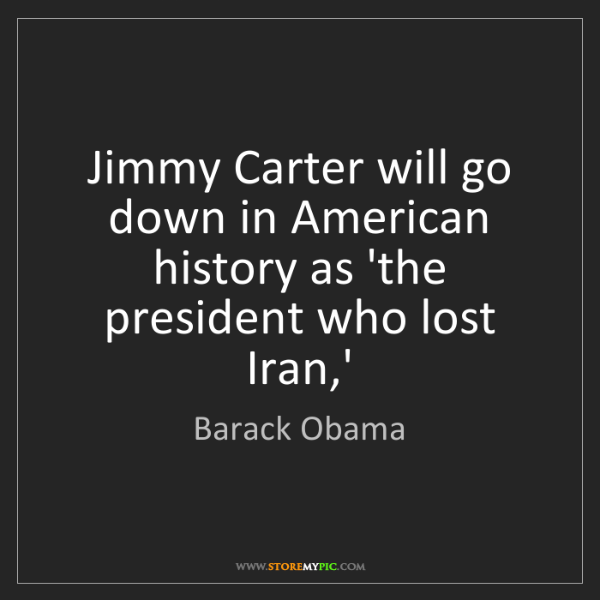 Barack Obama: Jimmy Carter will go down in American history as 'the...