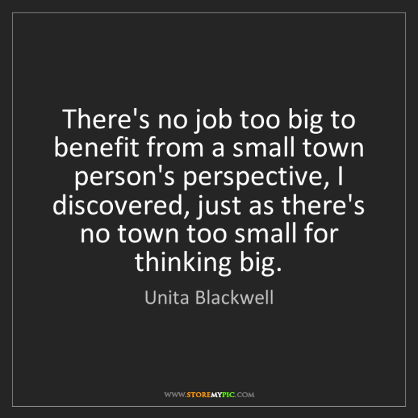 Unita Blackwell: There's no job too big to benefit from a small town person's...