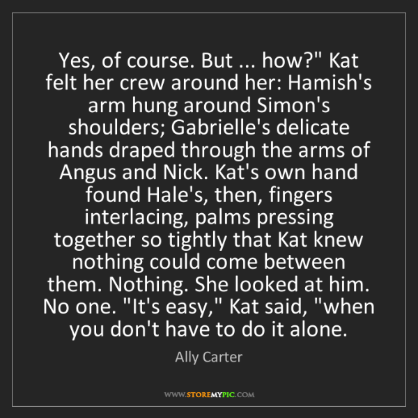 "Ally Carter: Yes, of course. But ... how?"" Kat felt her crew around..."