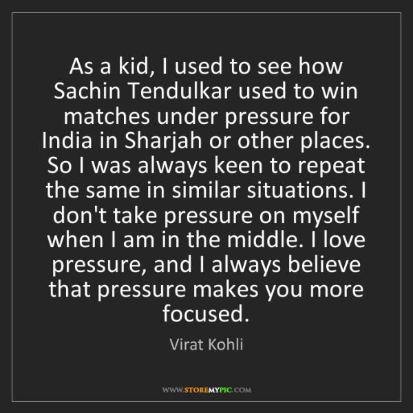 Virat Kohli: As a kid, I used to see how Sachin Tendulkar used to...