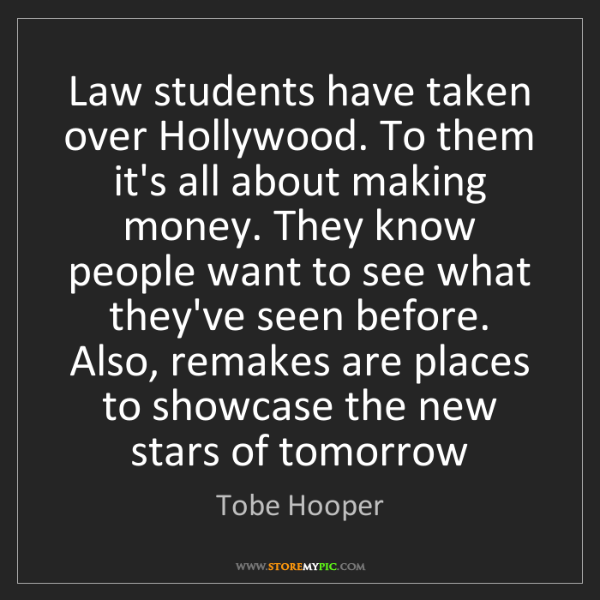Tobe Hooper: Law students have taken over Hollywood. To them it's...