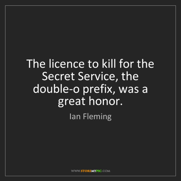 Ian Fleming: The licence to kill for the Secret Service, the double-o...