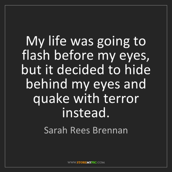 Sarah Rees Brennan: My life was going to flash before my eyes, but it decided...