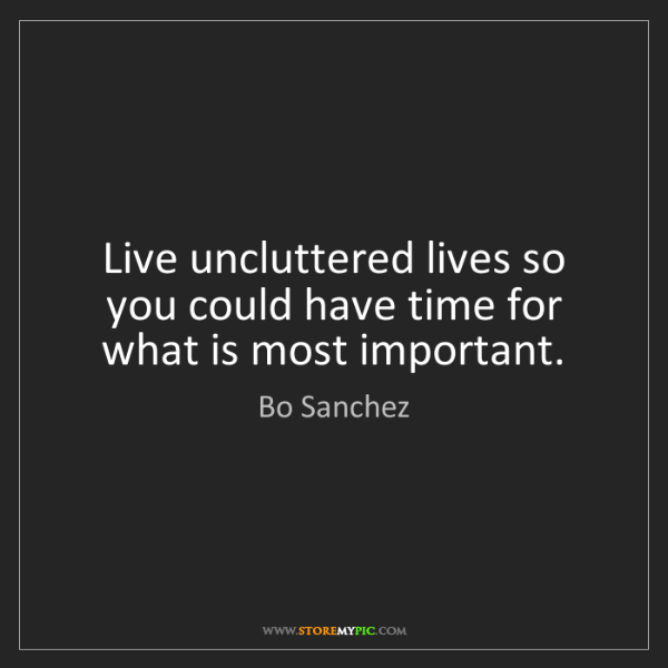 Bo Sanchez: Live uncluttered lives so you could have time for what...