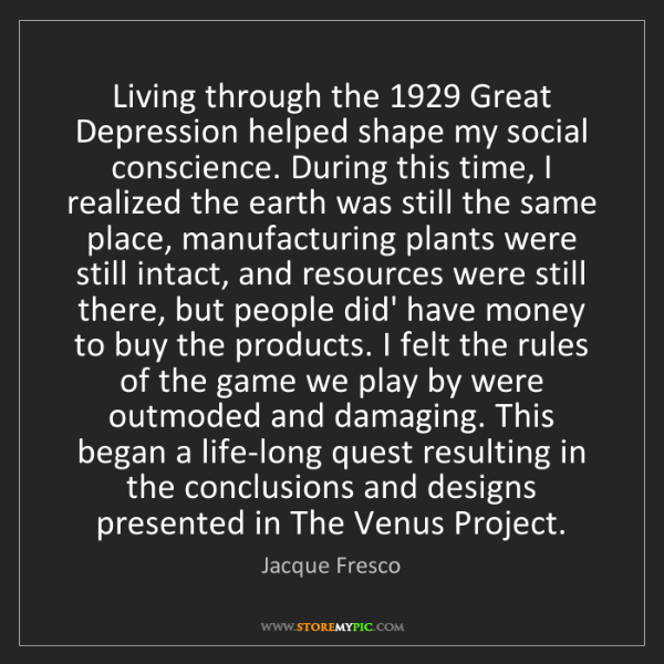 Jacque Fresco: Living through the 1929 Great Depression helped shape...