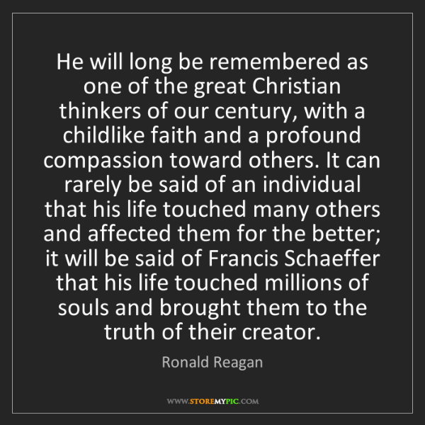 Ronald Reagan: He will long be remembered as one of the great Christian...