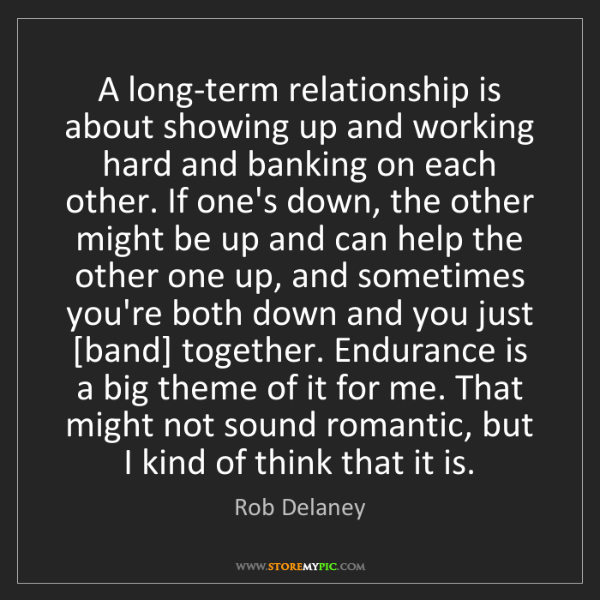 Rob Delaney: A long-term relationship is about showing up and working...