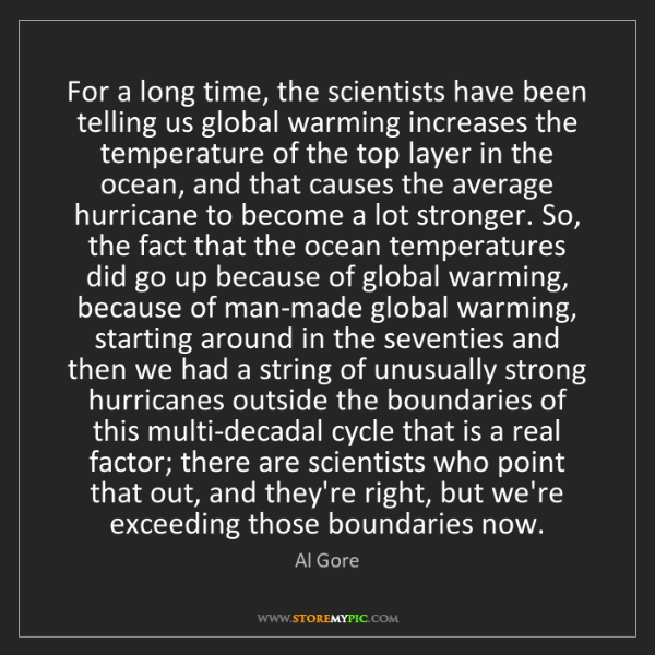 Al Gore: For a long time, the scientists have been telling us...