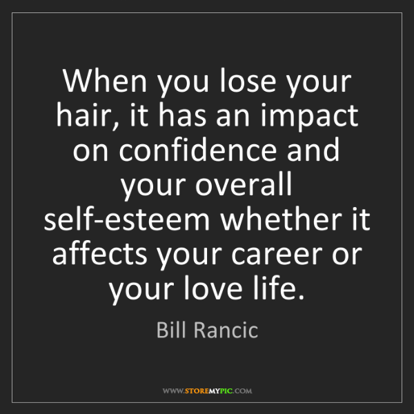 Bill Rancic: When you lose your hair, it has an impact on confidence...