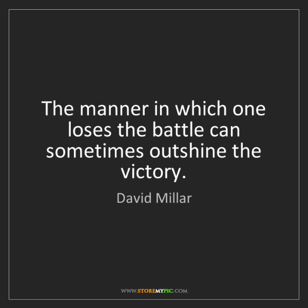 David Millar: The manner in which one loses the battle can sometimes...