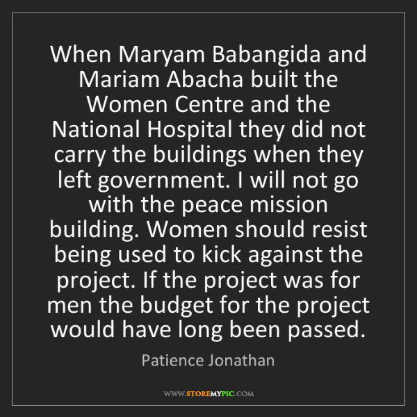 Patience Jonathan: When Maryam Babangida and Mariam Abacha built the Women...