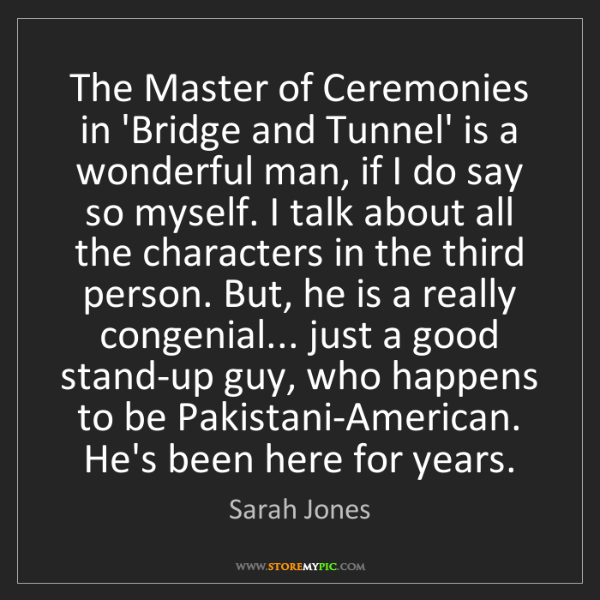 Sarah Jones: The Master of Ceremonies in 'Bridge and Tunnel' is a...