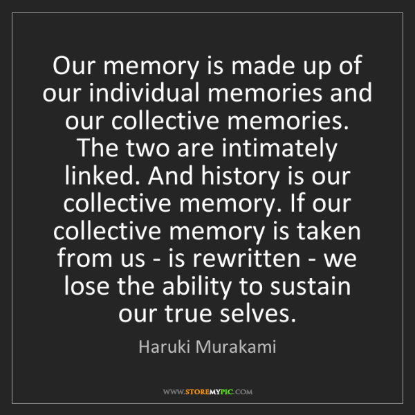 the individualism and collectivism of memory An extreme in the individualism-collectivism continuum in interpretation, and memory denisi, 1996) in consequence, endless issues such as halo error.