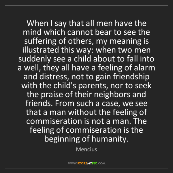 Mencius: When I say that all men have the mind which cannot bear...