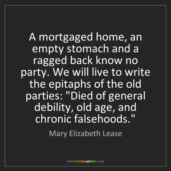 Mary Elizabeth Lease: A mortgaged home, an empty stomach and a ragged back...
