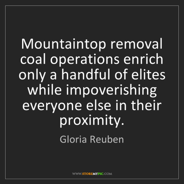 Gloria Reuben: Mountaintop removal coal operations enrich only a handful...