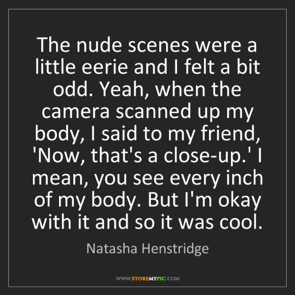 Natasha Henstridge: The nude scenes were a little eerie and I felt a bit...