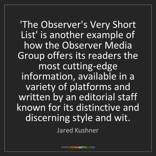 Jared Kushner: 'The Observer's Very Short List' is another example of...