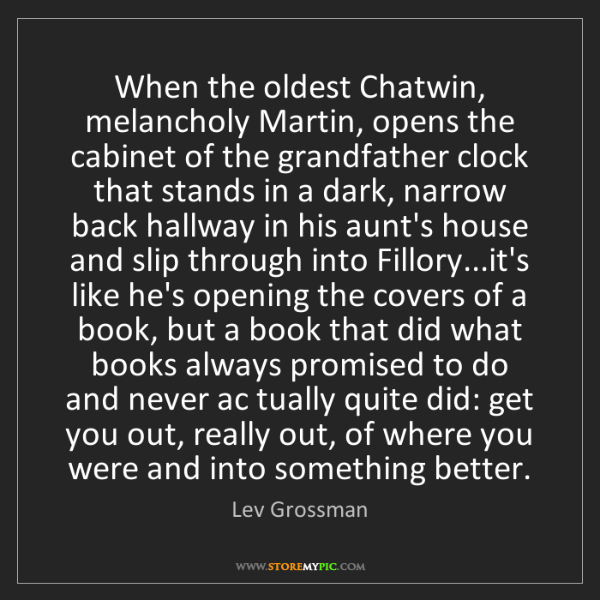 Lev Grossman: When the oldest Chatwin, melancholy Martin, opens the...