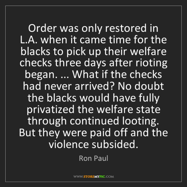 Ron Paul: Order was only restored in L.A. when it came time for...