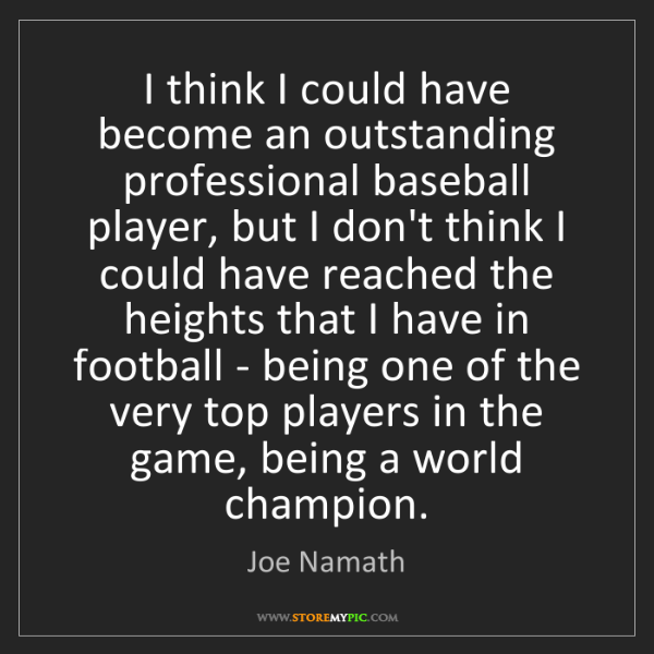 Joe Namath: I think I could have become an outstanding professional...