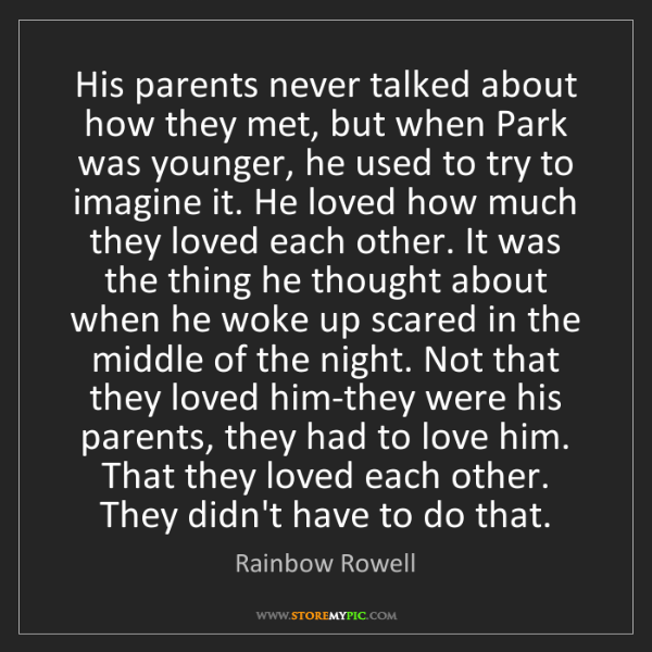 Rainbow Rowell: His parents never talked about how they met, but when...