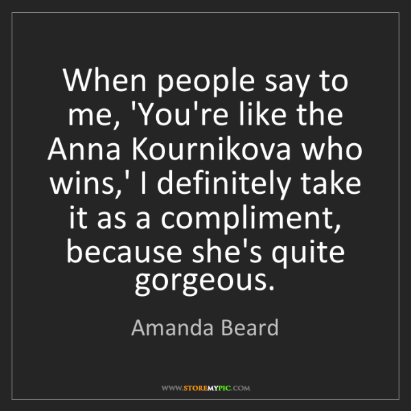 Amanda Beard: When people say to me, 'You're like the Anna Kournikova...