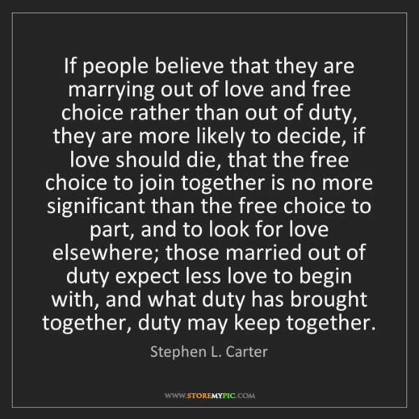 Stephen L. Carter: If people believe that they are marrying out of love...