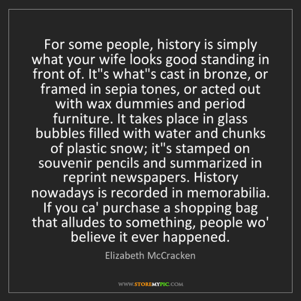 Elizabeth McCracken: For some people, history is simply what your wife looks...