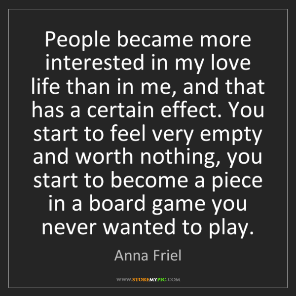 Anna Friel: People became more interested in my love life than in...
