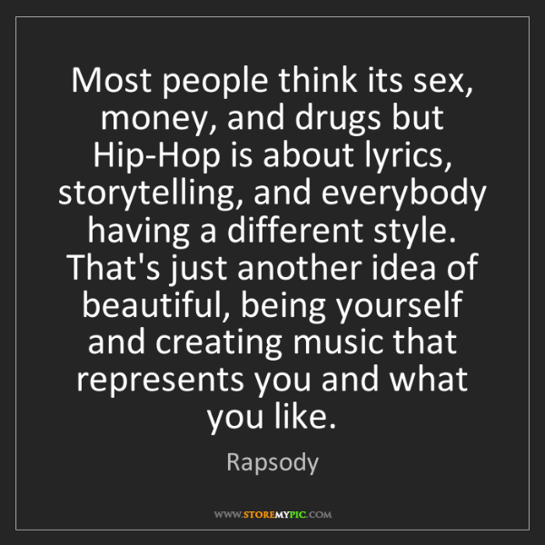 Rapsody: Most people think its sex, money, and drugs but Hip-Hop...